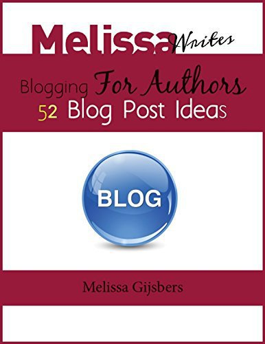 52 Blog Post Ideas: Blogging for Authors